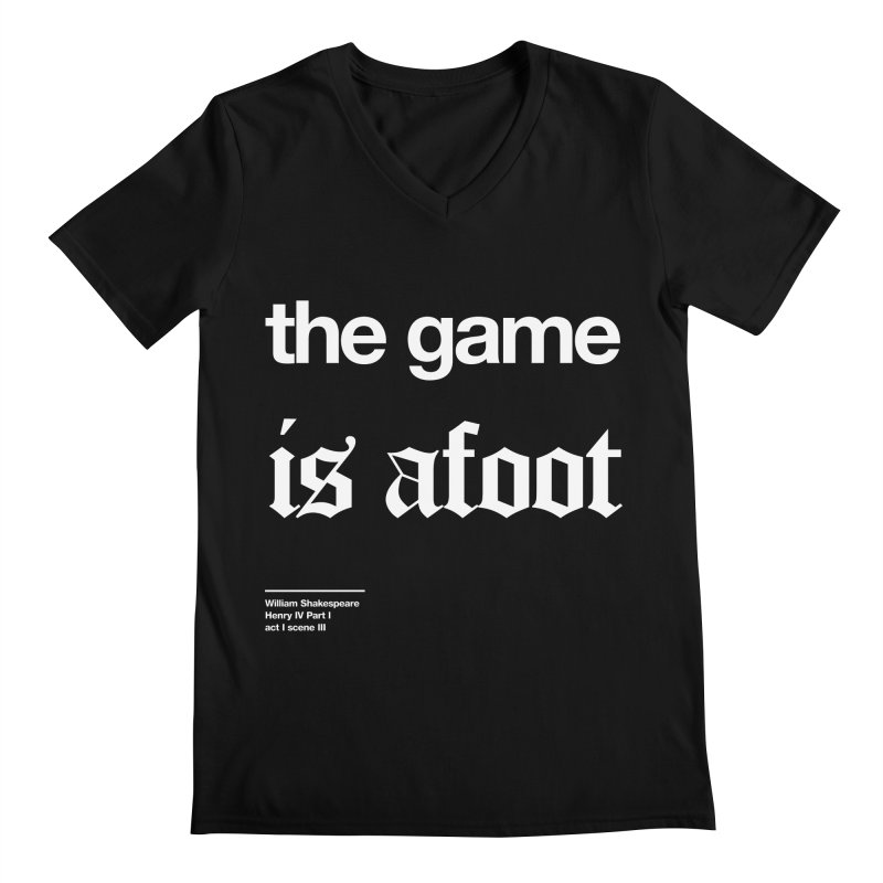 the game is afoot Men's Regular V-Neck by Shirtspeare