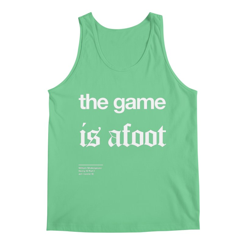 the game is afoot Men's Regular Tank by Shirtspeare