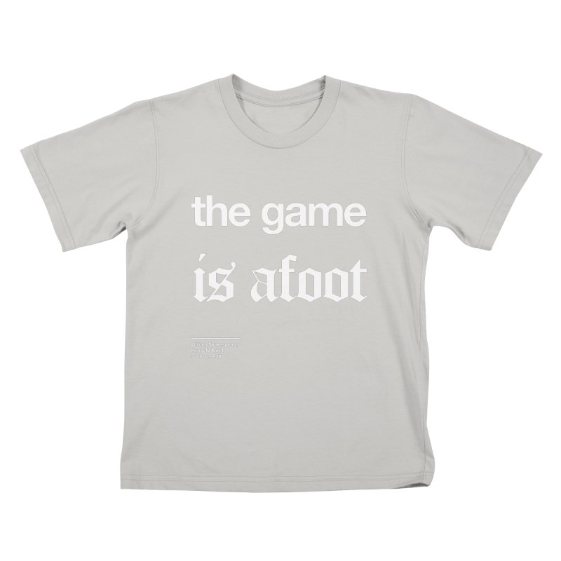 the game is afoot Kids T-shirt by Shirtspeare