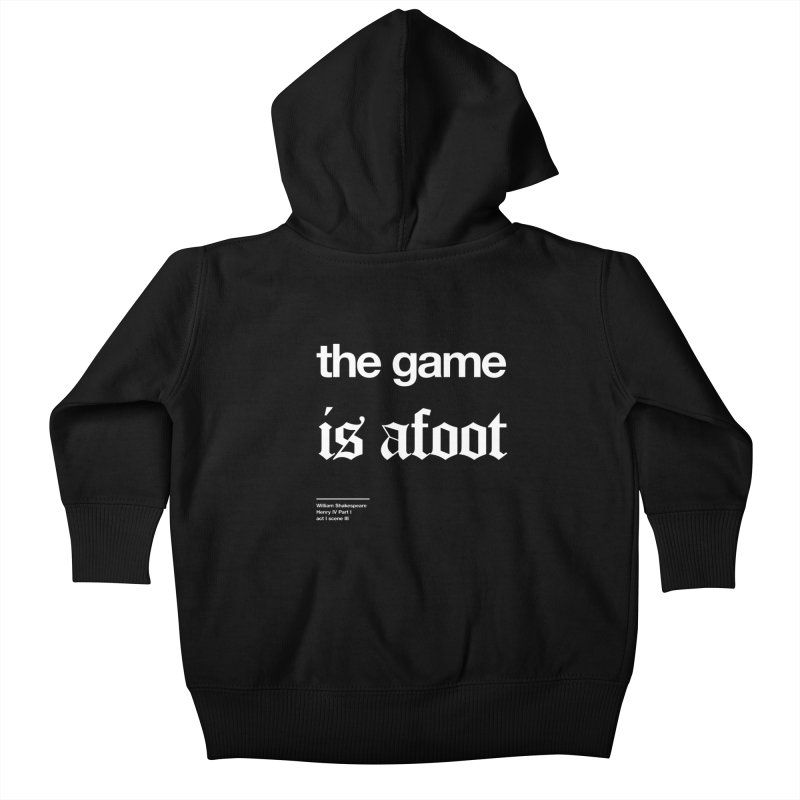 the game is afoot Kids Baby Zip-Up Hoody by Shirtspeare