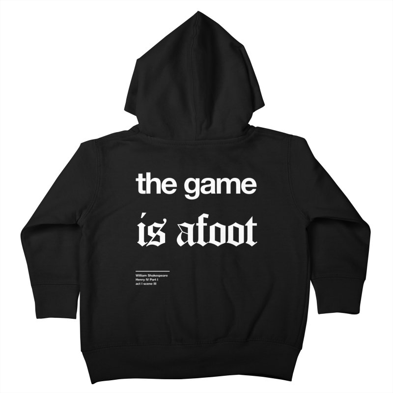 the game is afoot Kids Toddler Zip-Up Hoody by Shirtspeare