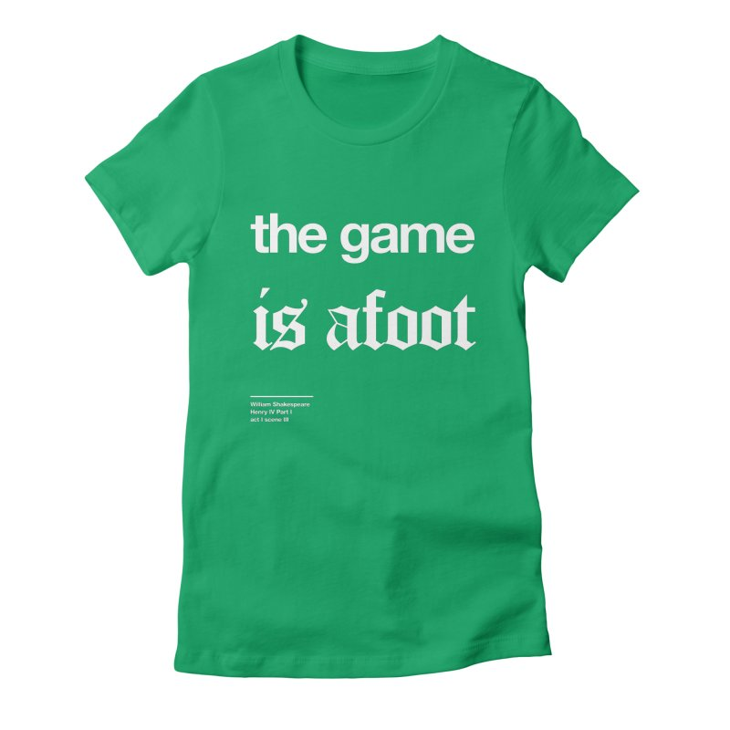 the game is afoot Women's Fitted T-Shirt by Shirtspeare
