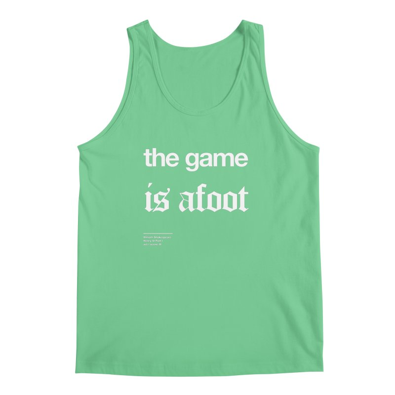 the game is afoot Men's Tank by Shirtspeare