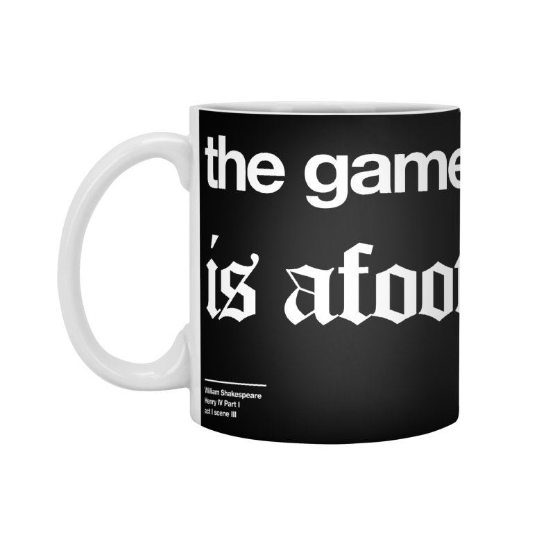 the game is afoot Accessories Mug by Shirtspeare