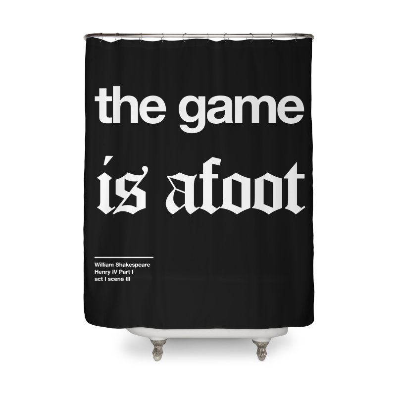 the game is afoot Home Shower Curtain by Shirtspeare