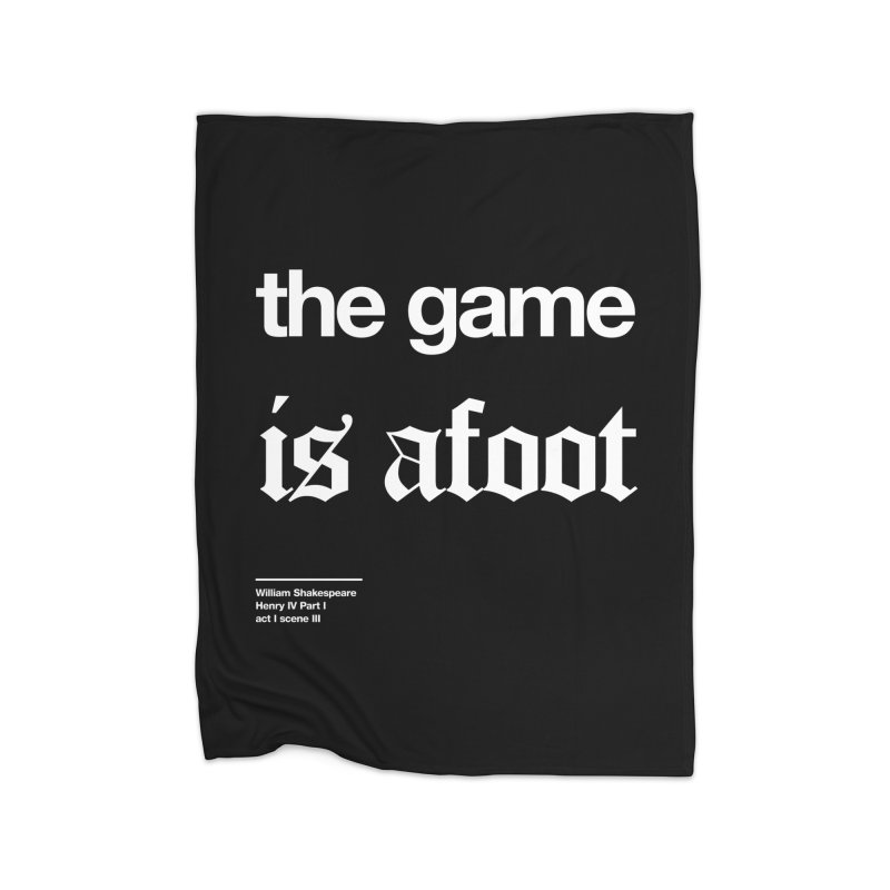 the game is afoot Home Fleece Blanket Blanket by Shirtspeare