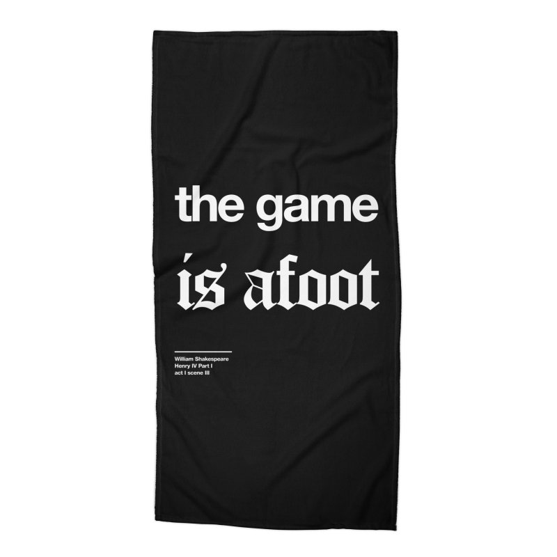 the game is afoot Accessories Beach Towel by Shirtspeare