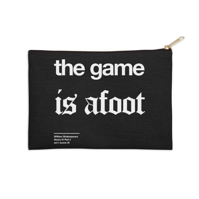 the game is afoot Accessories Zip Pouch by Shirtspeare