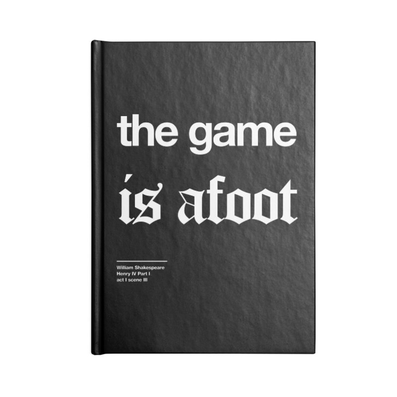 the game is afoot Accessories Lined Journal Notebook by Shirtspeare