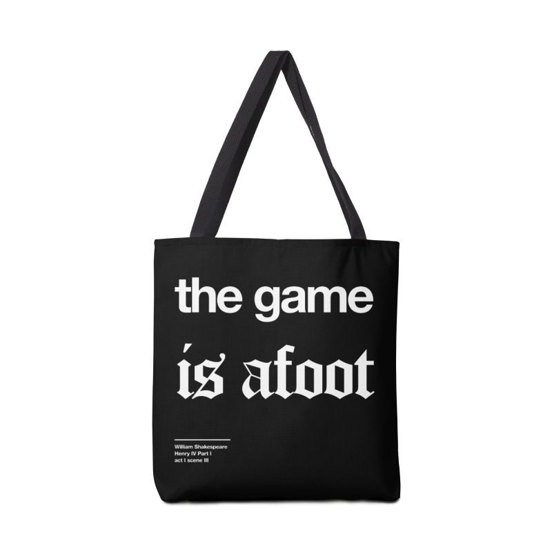 the game is afoot Accessories Bag by Shirtspeare