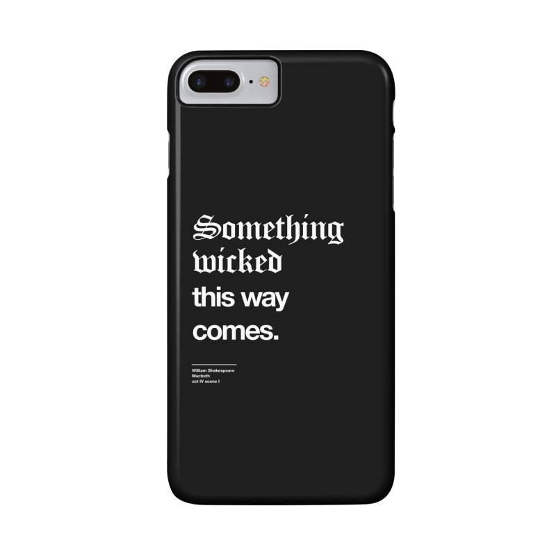 Something wicked this way comes. Accessories Phone Case by Shirtspeare