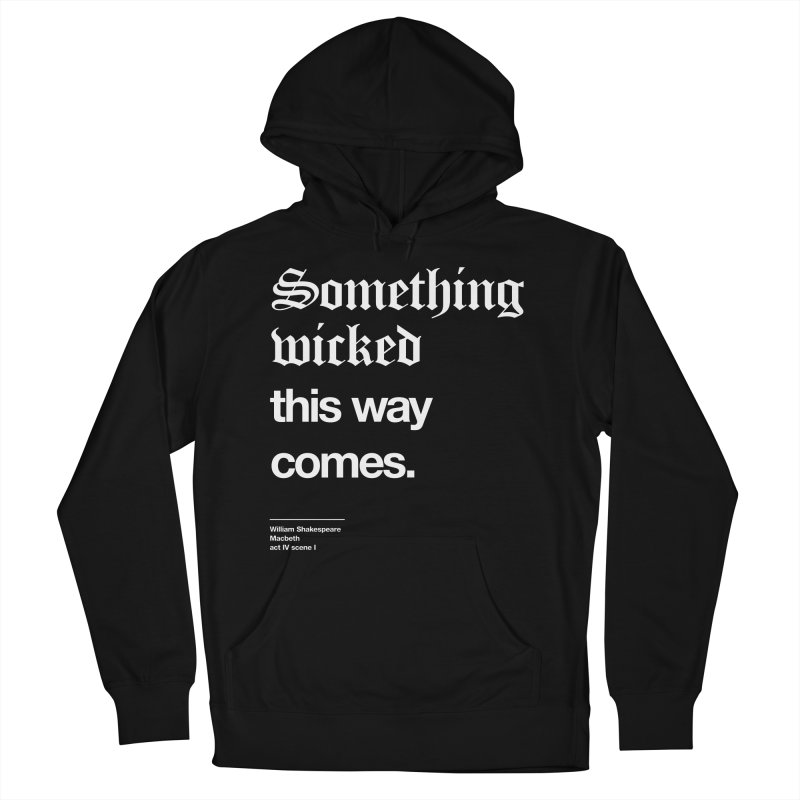 Something wicked this way comes. Men's French Terry Pullover Hoody by Shirtspeare