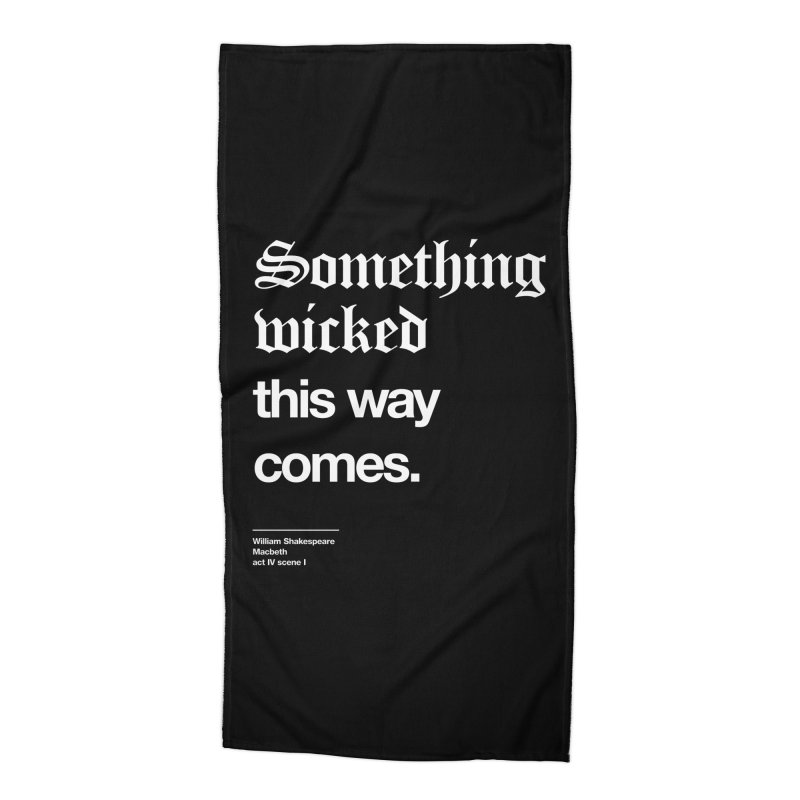 Something wicked this way comes. Accessories Beach Towel by Shirtspeare
