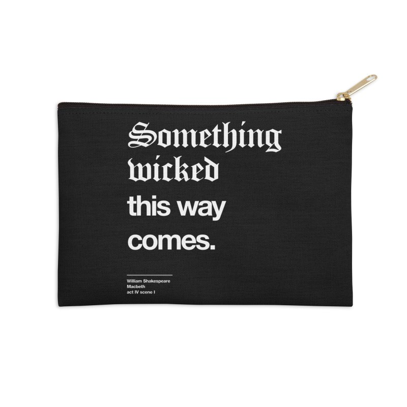 Something wicked this way comes. Accessories Zip Pouch by Shirtspeare