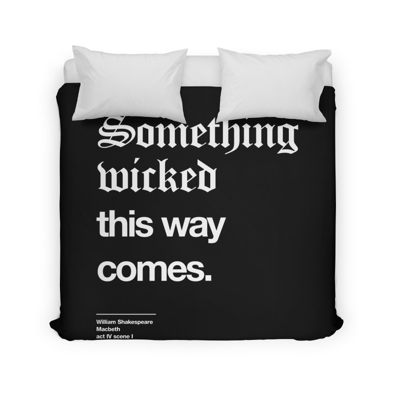 Something wicked this way comes. Home Duvet by Shirtspeare
