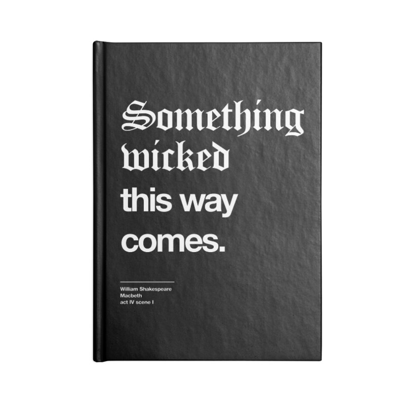 Something wicked this way comes. Accessories Lined Journal Notebook by Shirtspeare