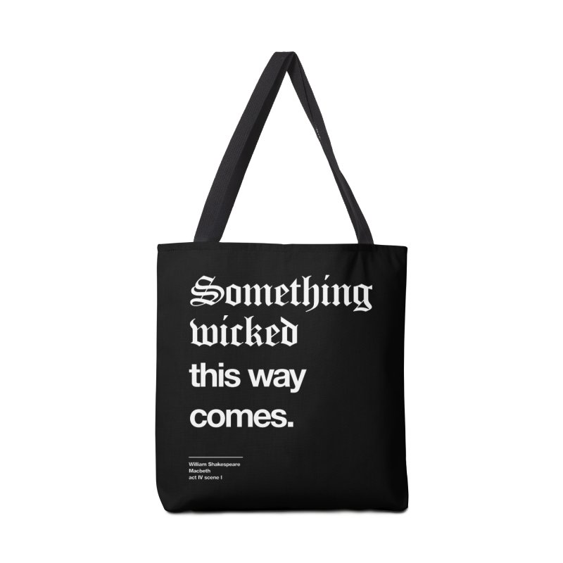 Something wicked this way comes. Accessories Tote Bag Bag by Shirtspeare