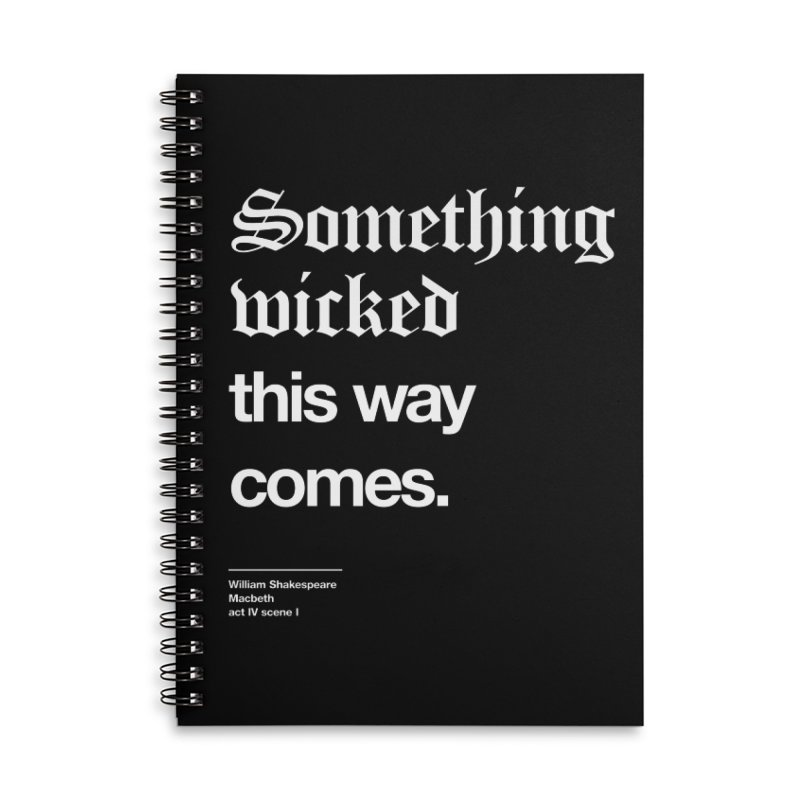 Something wicked this way comes. Accessories Notebook by Shirtspeare