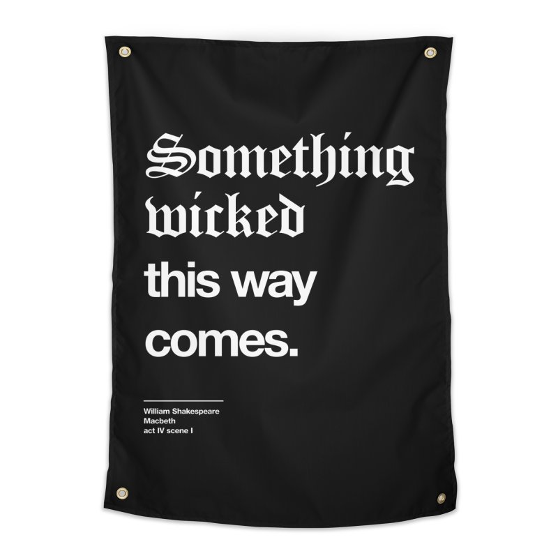 Something wicked this way comes. Home Tapestry by Shirtspeare