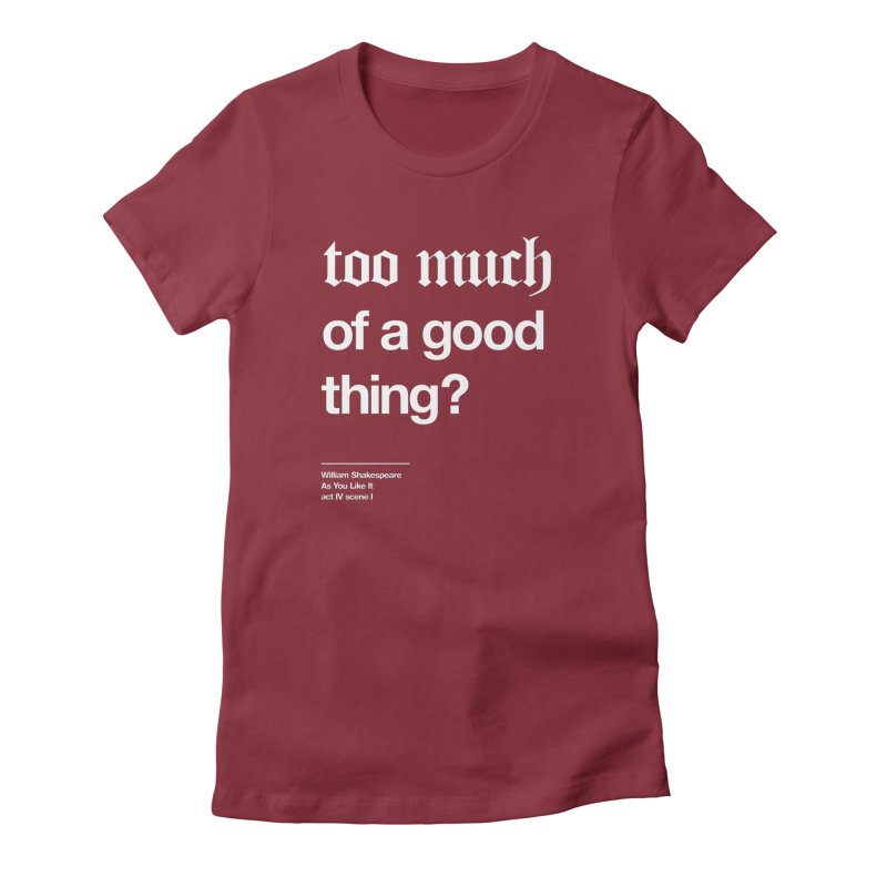 too much of a good thing Women's Lounge Pants by Shirtspeare