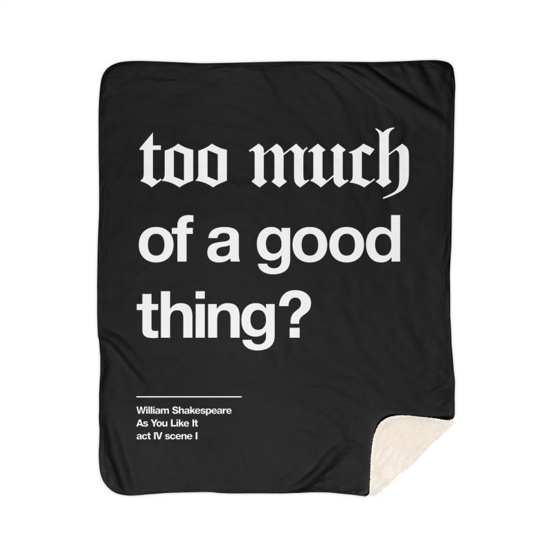 too much of a good thing Home Sherpa Blanket Blanket by Shirtspeare