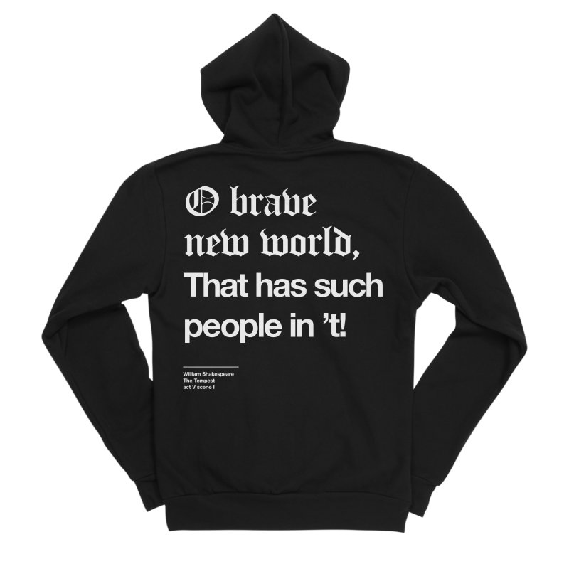 O brave new world, That has such people in 't! Men's Sponge Fleece Zip-Up Hoody by Shirtspeare