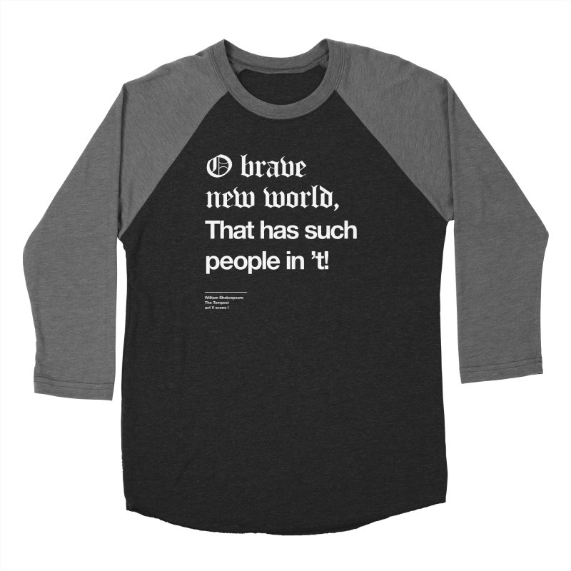 O brave new world, That has such people in 't! Women's Longsleeve T-Shirt by Shirtspeare