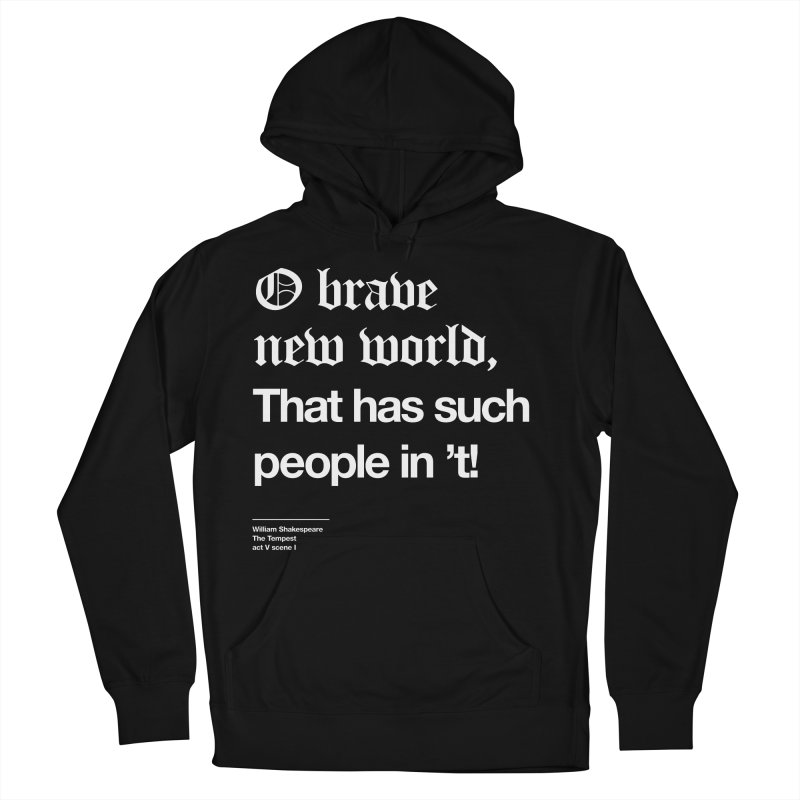 O brave new world, That has such people in 't! Women's Pullover Hoody by Shirtspeare