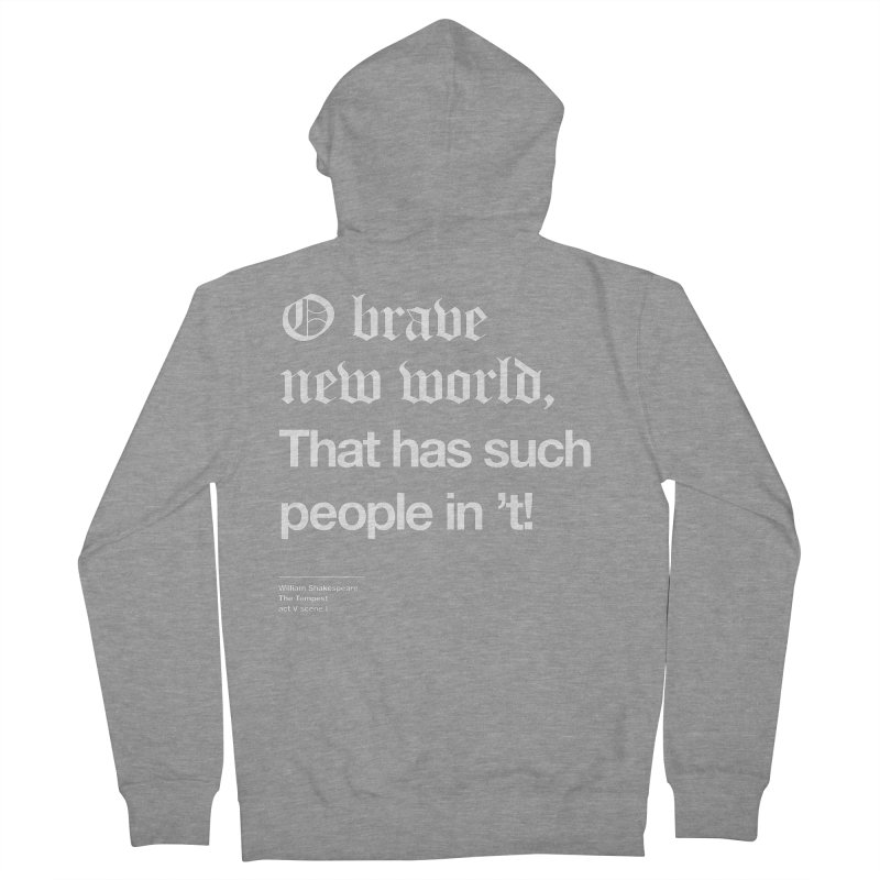 O brave new world, That has such people in 't! Men's French Terry Zip-Up Hoody by Shirtspeare