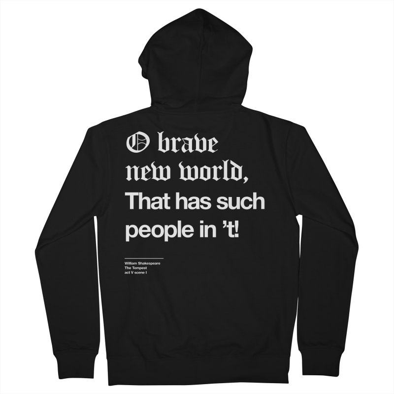 O brave new world, That has such people in 't! Men's Zip-Up Hoody by Shirtspeare