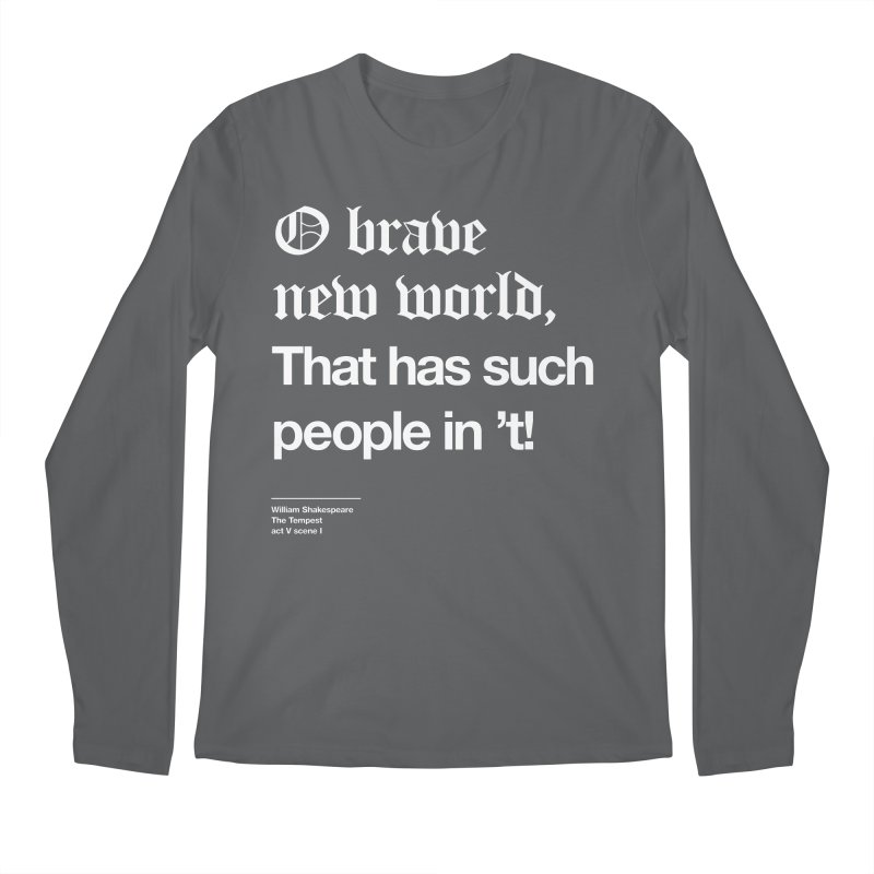 O brave new world, That has such people in 't! Men's Longsleeve T-Shirt by Shirtspeare