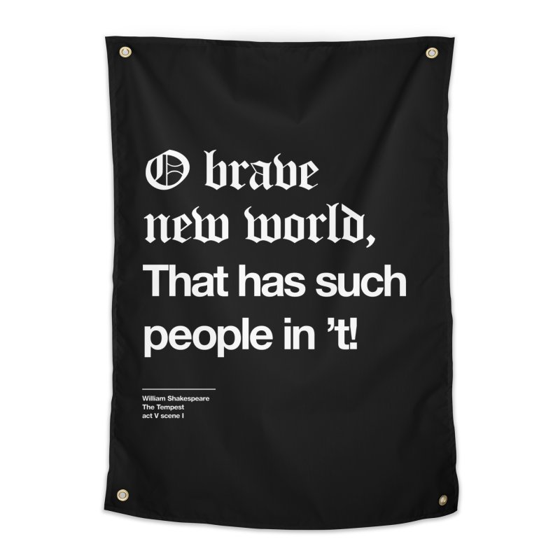 O brave new world, That has such people in 't! Home Tapestry by Shirtspeare