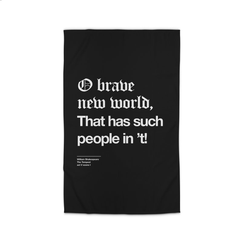 O brave new world, That has such people in 't! Home Rug by Shirtspeare