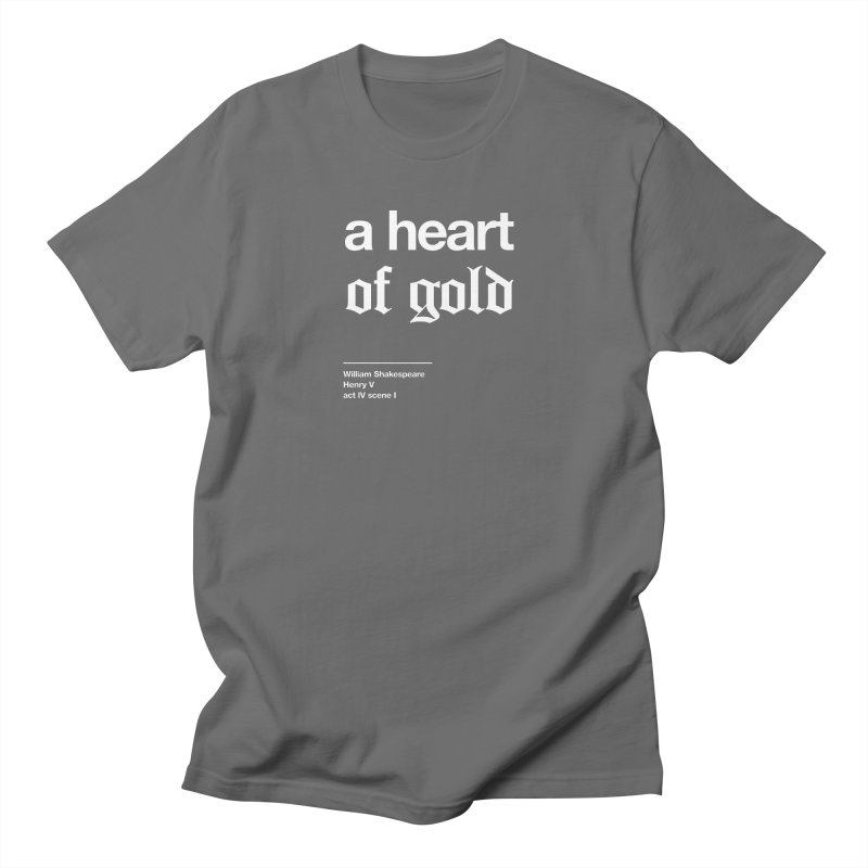 a heart of gold Women's Unisex T-Shirt by Shirtspeare