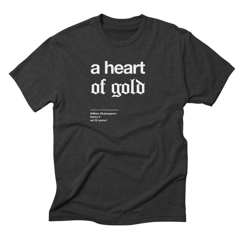 a heart of gold Men's Triblend T-shirt by Shirtspeare