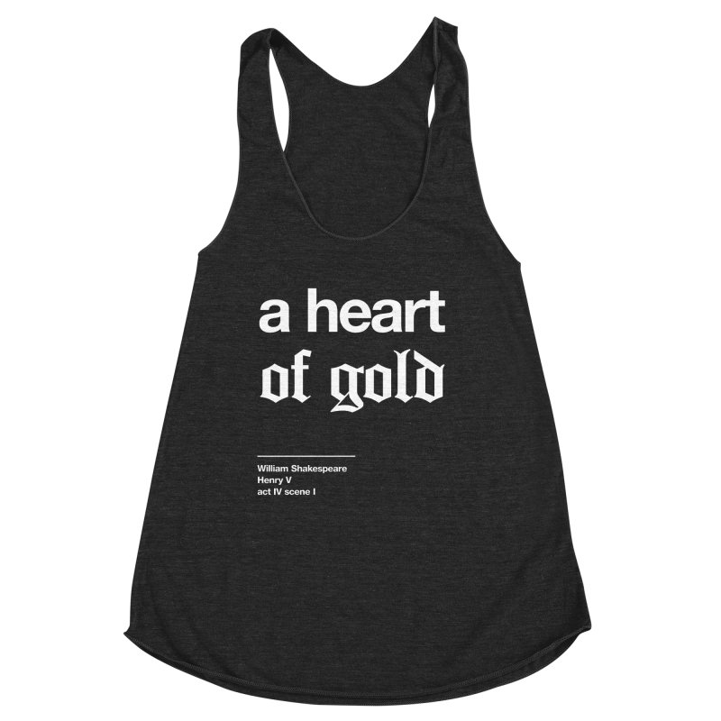 a heart of gold Women's Racerback Triblend Tank by Shirtspeare