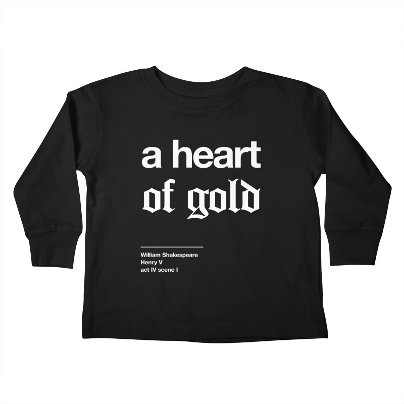 a heart of gold Kids Toddler Longsleeve T-Shirt by Shirtspeare