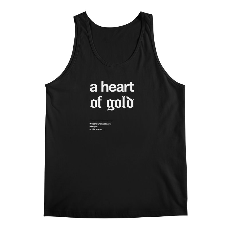 a heart of gold Men's Tank by Shirtspeare