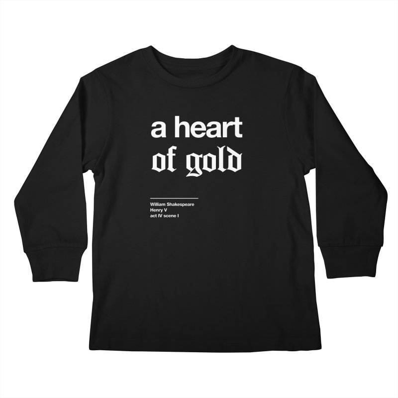 a heart of gold Kids Longsleeve T-Shirt by Shirtspeare