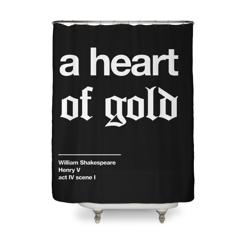 a heart of gold Home Shower Curtain by Shirtspeare