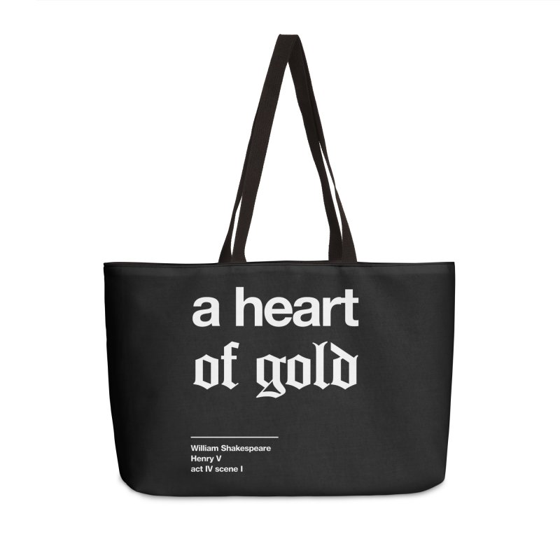 a heart of gold Accessories Weekender Bag Bag by Shirtspeare