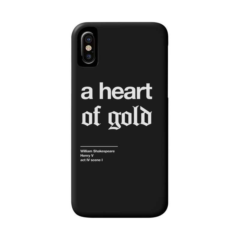 a heart of gold Accessories Phone Case by Shirtspeare