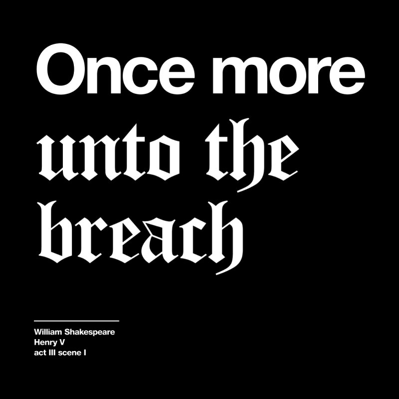 Once more unto the breach Kids T-Shirt by Shirtspeare