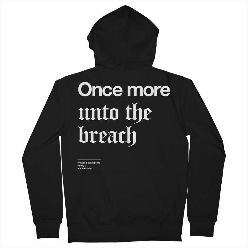Once more unto the breach Women's French Terry Zip-Up Hoody by Shirtspeare