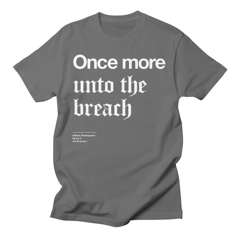 Once more unto the breach Women's T-Shirt by Shirtspeare