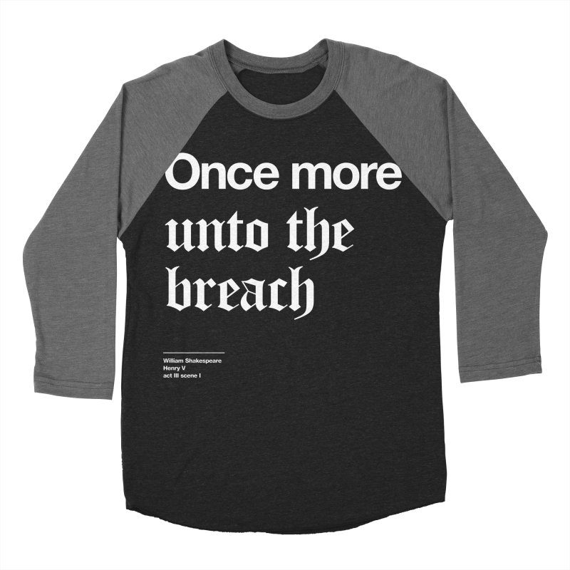 Once more unto the breach Men's Baseball Triblend T-Shirt by Shirtspeare