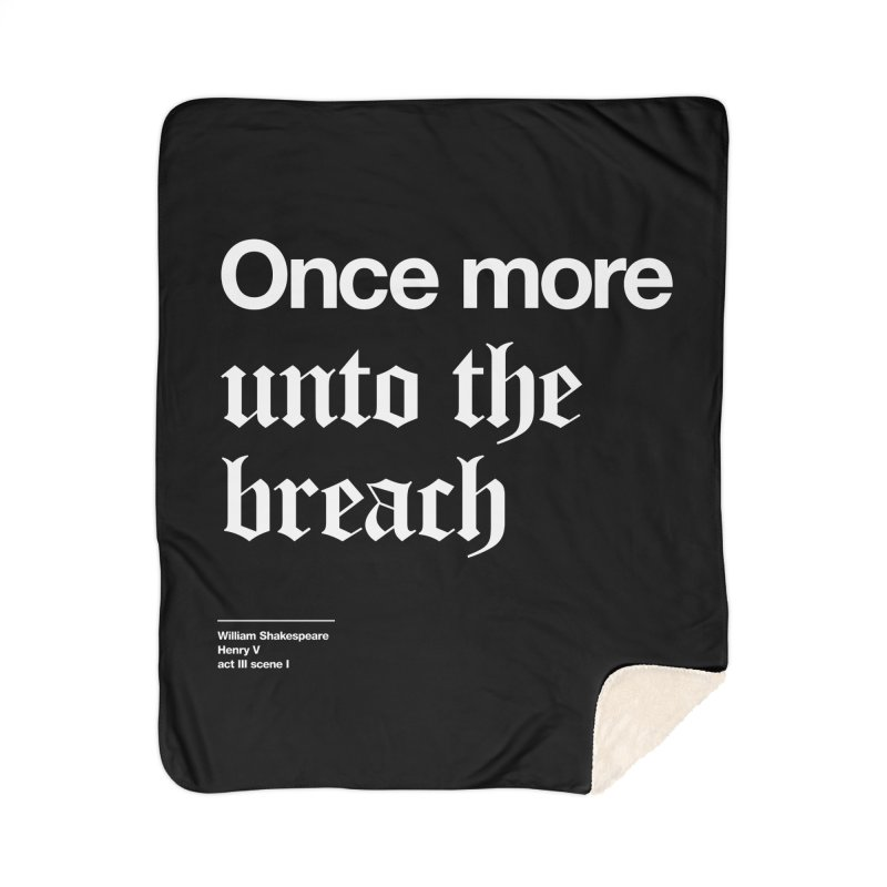 Once more unto the breach Home Sherpa Blanket Blanket by Shirtspeare