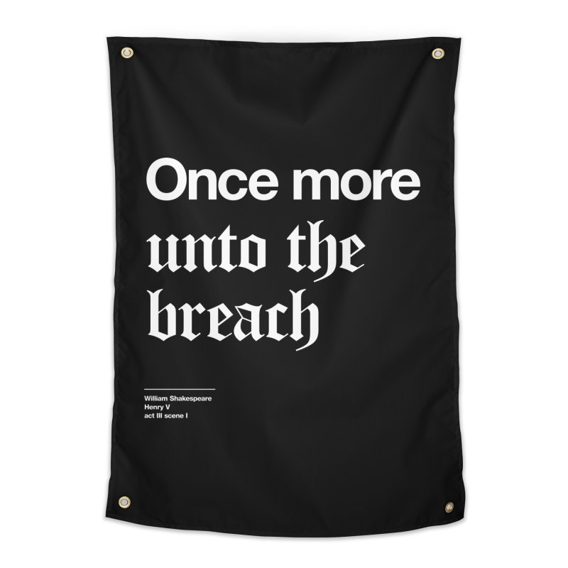 Once more unto the breach Home Tapestry by Shirtspeare
