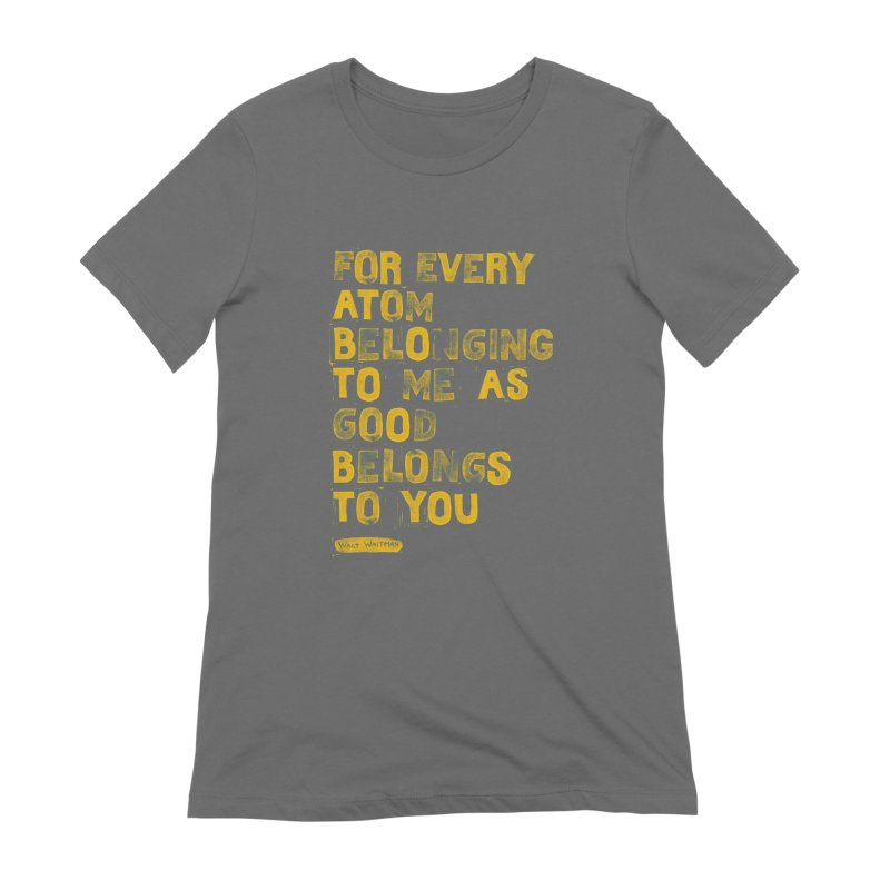For Every Atom Belonging To Me As Good Women's T-Shirt by Shop Class