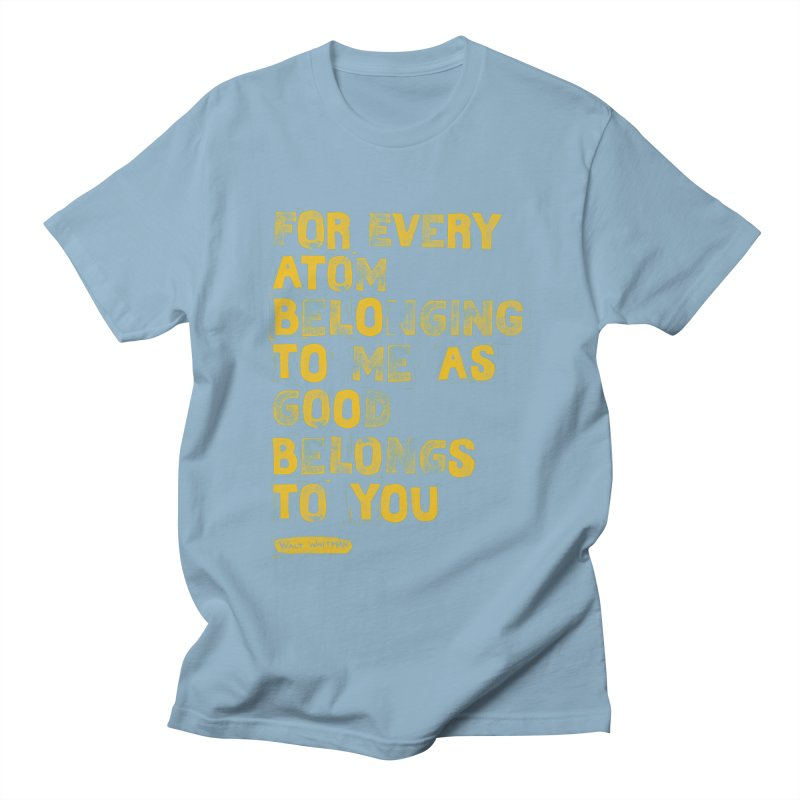 For Every Atom Belonging To Me As Good Men's T-Shirt by Shop Class